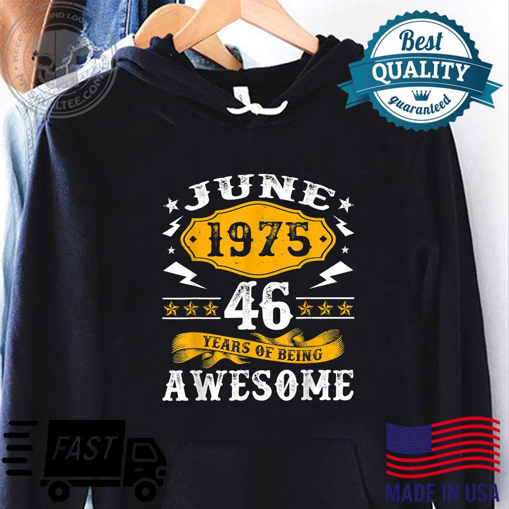 46th Birthday Decorations June 1975 46 Years Old Shirt hoodie
