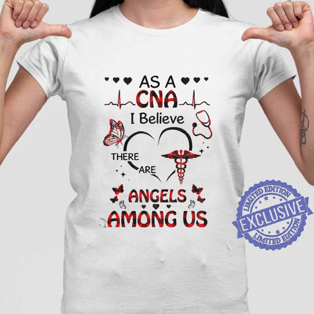 As A Cna I Believe There Are Angels Among Us shirt ladies tee