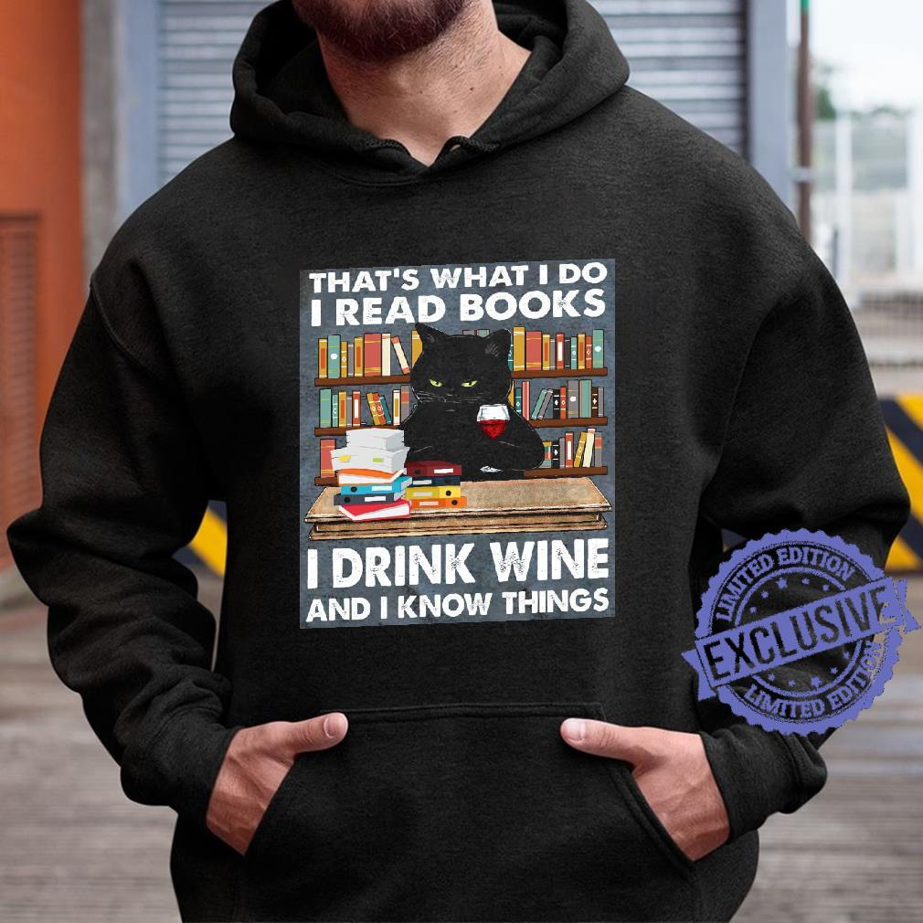 Cat That's what i do i read books i drink wine and i know things shirt hoodie