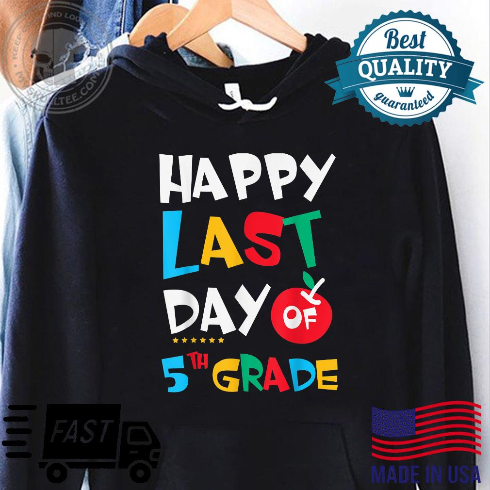 Happy Last Day of 5th grade Back to School Shirt hoodie