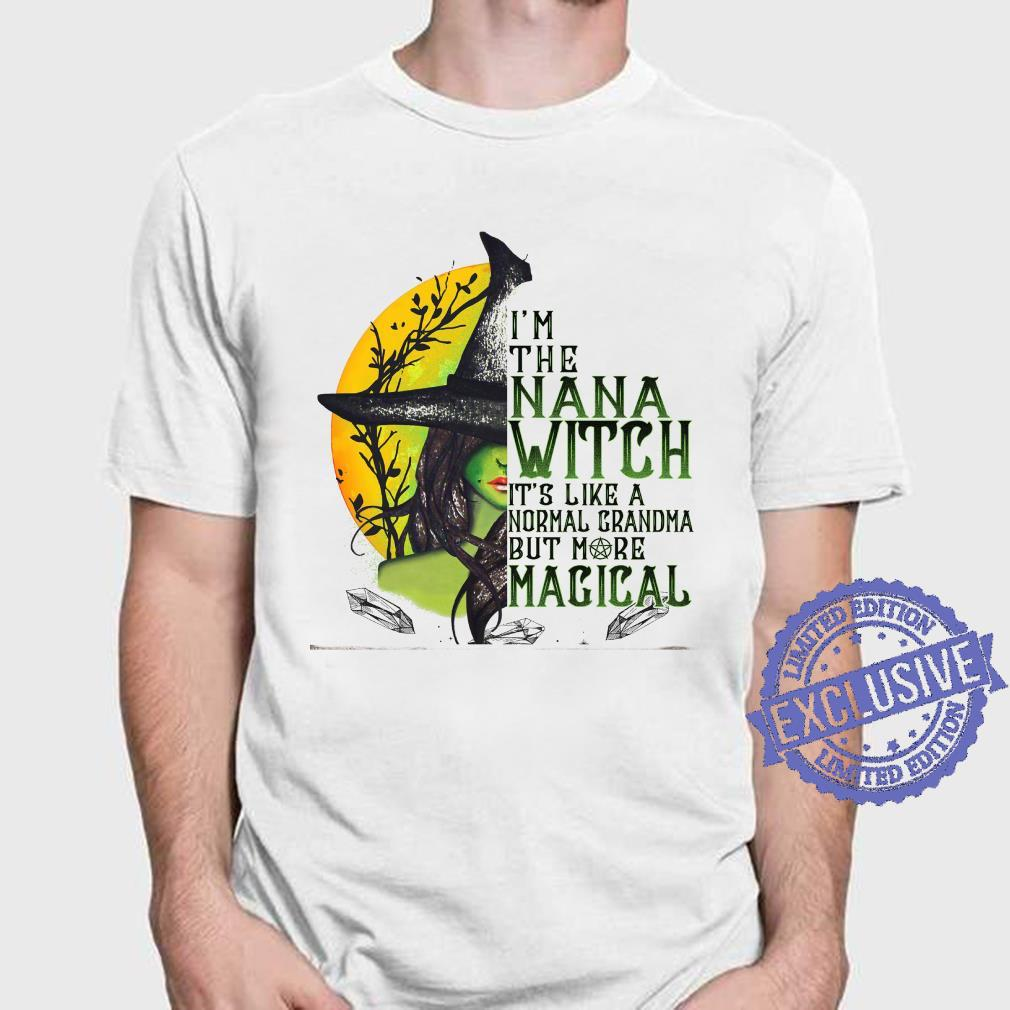 I'm the nanan witch it's like a normal grandma but more magical shirt