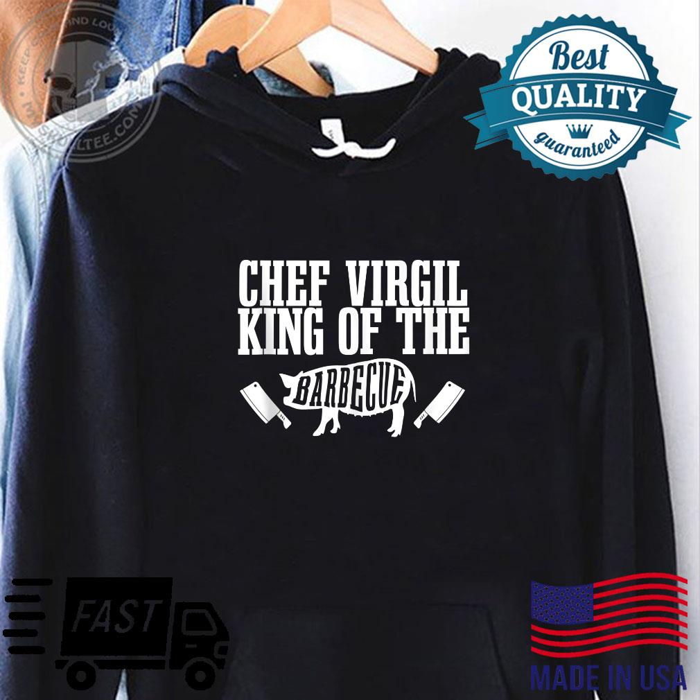Mens Chef Virgil Is King of The Barbecue BBQ Grilling Master Shirt hoodie
