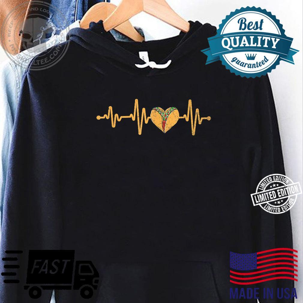 Mexican Cuisine Heartbeat Taqueria Tacos Mexico Foodie Taco Shirt hoodie