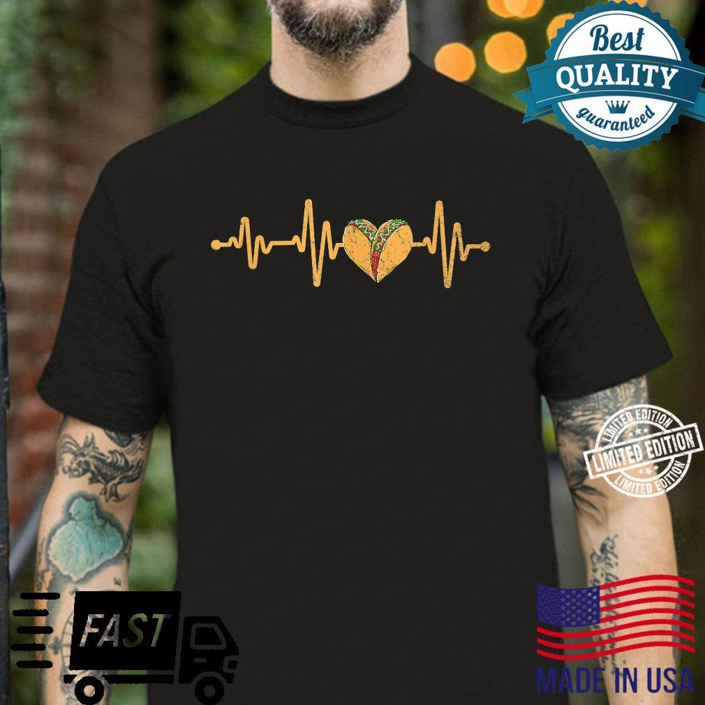 Mexican Cuisine Heartbeat Taqueria Tacos Mexico Foodie Taco Shirt