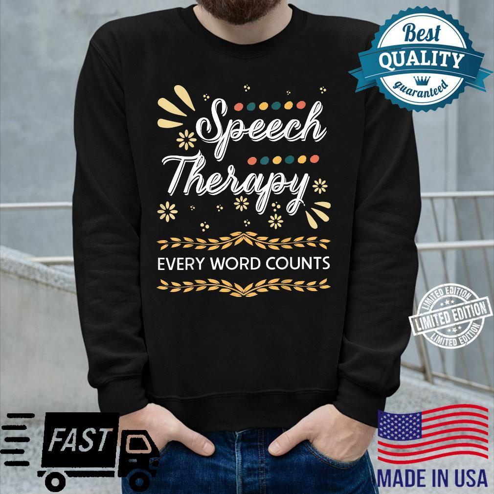Speech Therapy Every Word Counter Pathologist Shirt long sleeved