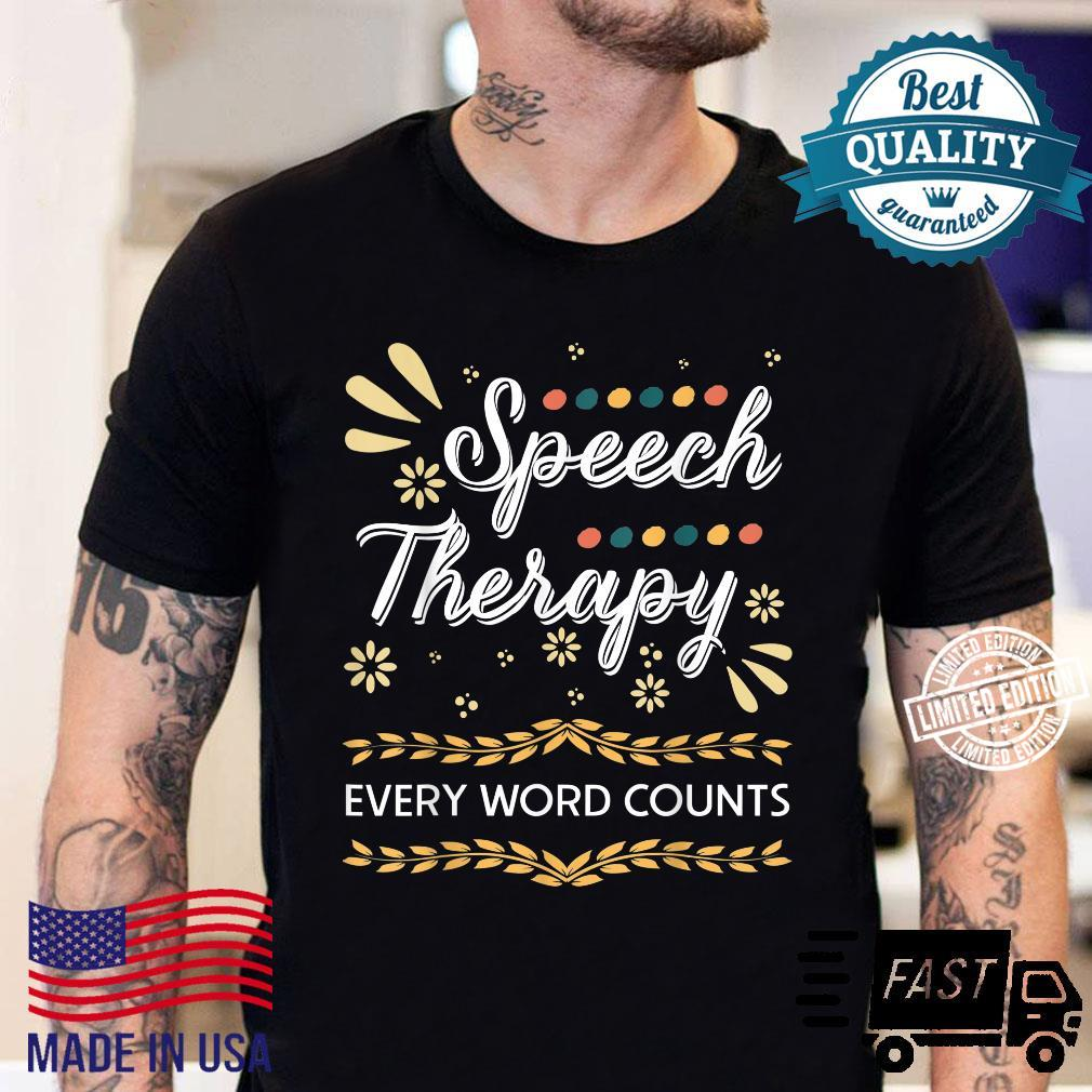 Speech Therapy Every Word Counter Pathologist Shirt sweater